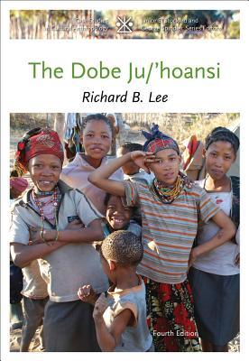 The Dobe Ju/'hoansi By Lee, Richard B.